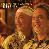 Play & Download Destiny by The Brothers Cazimero | Napster