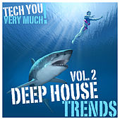Play & Download Deep House Trends, Vol. 2 (Unmixed Tracks Selection) by Various Artists | Napster