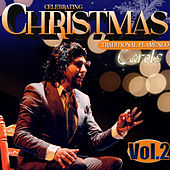 Play & Download Celebrating Christmas. Traditional Flamenco Carols. Vol. 2 by Various Artists | Napster