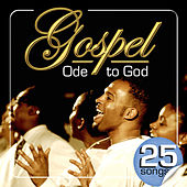 Play & Download Gospel Ode to God. 25 Songs by Various Artists | Napster