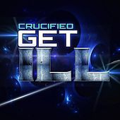 Play & Download Get Ill by The Crucified | Napster