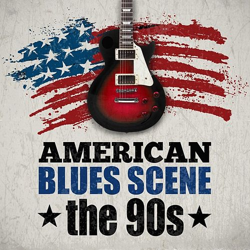 Play & Download American Blues Scene: The 90s by Various Artists | Napster