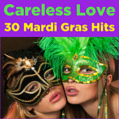 Play & Download Careless Love: 30 Mardi Gras Hits by Various Artists | Napster