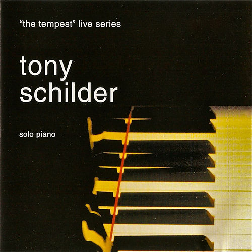Play & Download Solo Piano (The Tempest Live Series) by Tony Schilder | Napster
