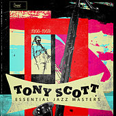 Essential Jazz Masters 1956-1959 by Tony Scott