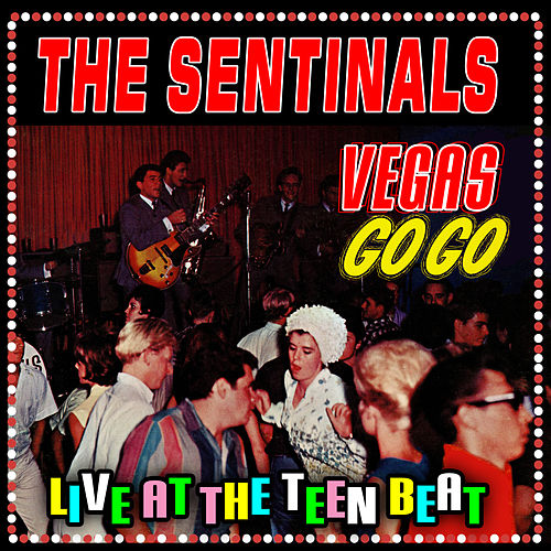 Vegas Go Go: Live At The Teenbeat Club by The Sentinals