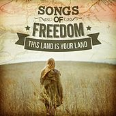 Songs of Freedom - This Land Is Your Land by Various Artists