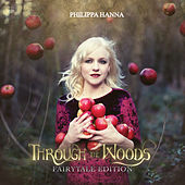 Play & Download Through The Woods - Fairytale Edition by Philippa Hanna | Napster