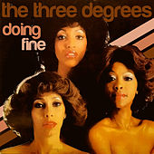 Play & Download Doing Fine by The Three Degrees | Napster