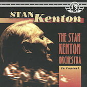 The Stan Kenton Orchestra in Concert by Stan Kenton