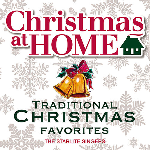 Play & Download Christmas at Home: Traditional Christmas Favorites by The Starlite Singers | Napster