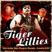 Play & Download Live At the New Players Theatre by The Tiger Lillies | Napster
