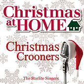 Play & Download Christmas at Home: Christmas Crooners by The Starlite Singers | Napster