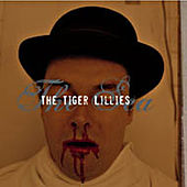 Play & Download The Sea by The Tiger Lillies | Napster