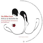 Play & Download No Other Love (feat. Holly Simms & Joe Robinson) by Michelle De | Napster