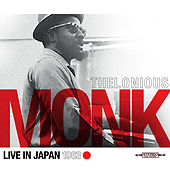 Play & Download Thelonious Monk - Live in Japan 1963 by Thelonious Monk | Napster