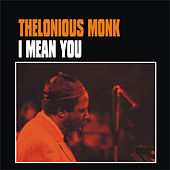 I Mean You by Thelonious Monk