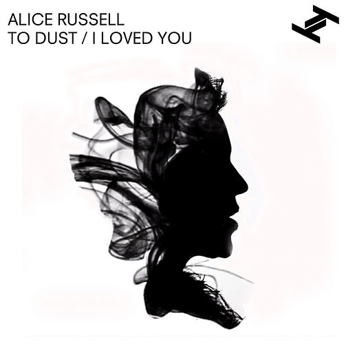 To Dust / I Loved You (Us Only) by Alice Russell