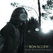 Play & Download Round and Round and Round by Bon Scott | Napster