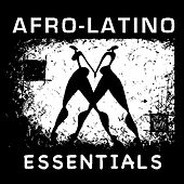 Play & Download Afro Latino Essentials by Various Artists | Napster
