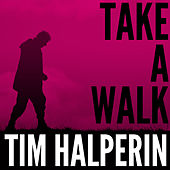 Take A Walk (Passion Pit Cover) by Tim Halperin