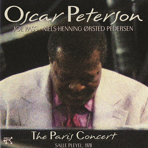 Play & Download The Paris Concert by Oscar Peterson | Napster
