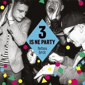 Play & Download 3 is ne Party by Fettes Brot | Napster
