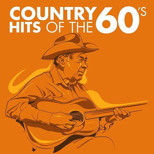 Play & Download Country Hits of the 60s by Various Artists | Napster