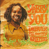 Deliver Me From My Enemies by Yabby You