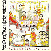 Play & Download Sound System Dub by Alpha & Omega | Napster