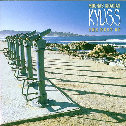 Play & Download Muchas Gracias: The Best Of Kyuss by Kyuss | Napster