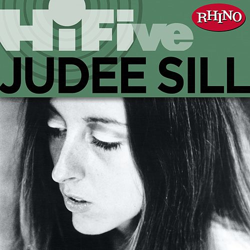 Play & Download Rhino Hi-Five: Judee Sill by Judee Sill | Napster