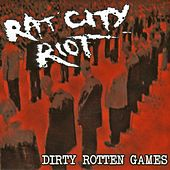 Dirty Rotten Games by Rat City Riot