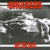 Better Days by The Bruisers