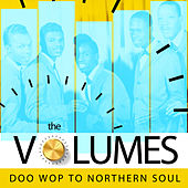 Doo Wop to Northern Soul by The Volumes