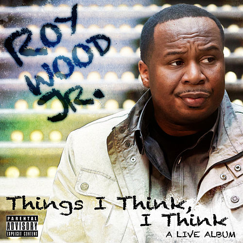 Play & Download Things I Think, I Think: A Live Album by Roy Wood, Jr. | Napster