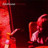 Play & Download Leftovers by Dykehouse | Napster