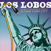 Play & Download Disconnected In New York City by Los Lobos | Napster