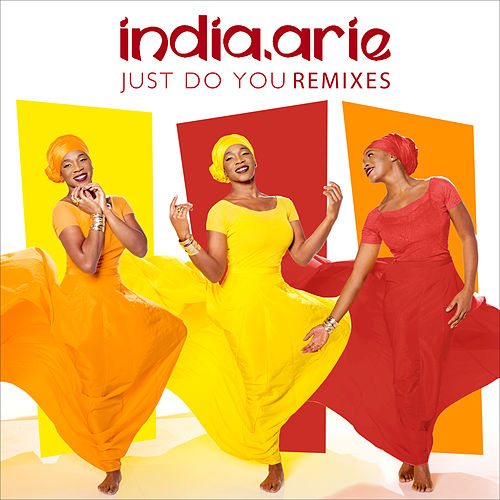 Play & Download Just Do You Remixes by India.Arie | Napster