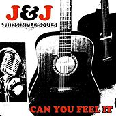 Can You Feel It by J&J the simple souls
