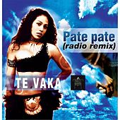Play & Download Pate Pate (Radio Remix) by Te Vaka | Napster
