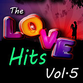 Play & Download The Love Hits, Vol. 5 by Various Artists | Napster
