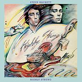 Play & Download Highly Strung by Steve Hackett | Napster