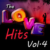 Play & Download The Love Hits, Vol. 4 by Various Artists | Napster