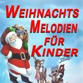 Play & Download Weihnachtsmelodien für Kinder (Original Artists Original Songs) by Various Artists | Napster