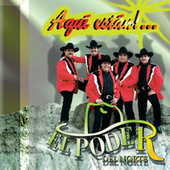 Play & Download Aqui Estan by El Poder Del Norte | Napster