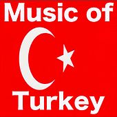 Music of Turkey (Turkish Music) by Various Artists
