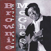 Play & Download Blues Is Truth by Brownie McGhee | Napster