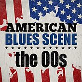 American Blues Scene: The 00s von Various Artists