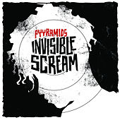Play & Download Invisible Scream by Pyyramids | Napster